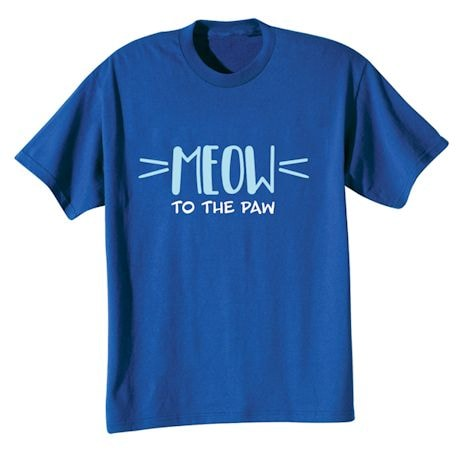 Meow - To The Paw T-Shirts