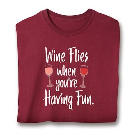 Wine Flies When You're Having Fun. T-Shirts