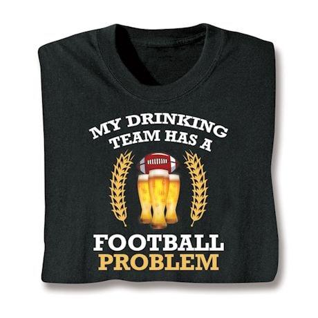 My Drinking Team Shirts