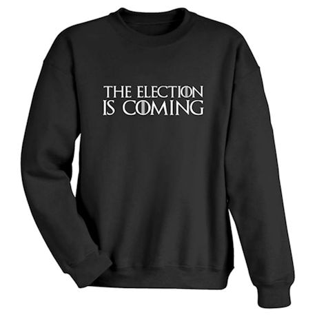 The Election Is Coming Shirts