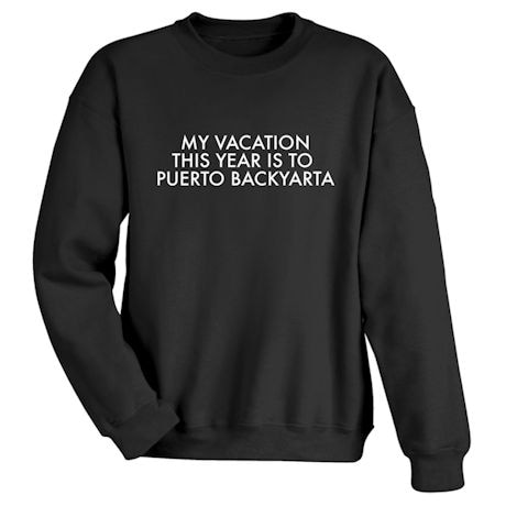 My Vacation This Year Is To Puerto Backyarta Shirts