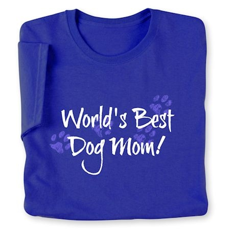 World's Best Dog Mom! Ladies T-Shirt