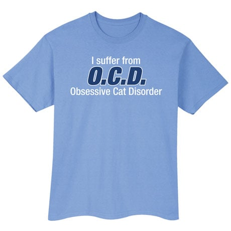 I Suffer From O.C.D. Shirt