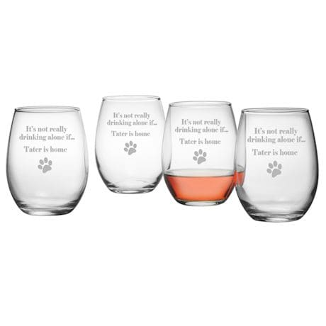 """Personalized """"It's Not Really Drinking Alone If {Pet's Name} Is Home"""" Set of 4 Stemless Wine Glasses"""