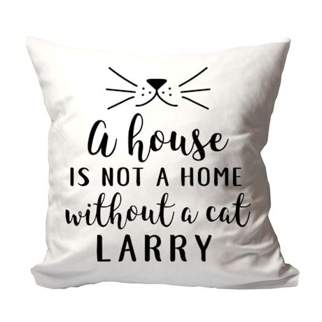 Personalized 'A House is Not a Home Without a Cat' Pillow