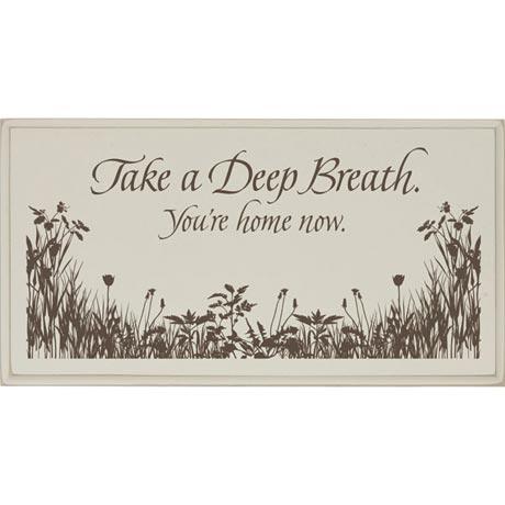 Take A Deep Breath Home Sign