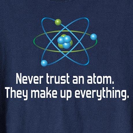Never Trust An Atom Long Sleeve T-Shirt