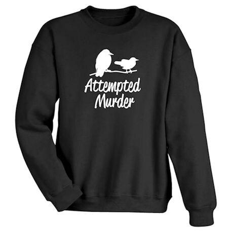 Attempted Murder Shirts