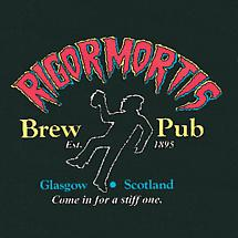RIGOR MORTIS BREW PUB SHIRT