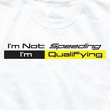 I'M NOT SPEEDING I'M QUALIFYING LONG SLEEVE SHIRT