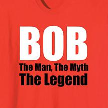 BOB THE MAN THE MYTH SHIRT