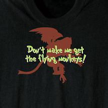 DON'T MAKE ME GET THE FLYING MONKEYS SHIRT
