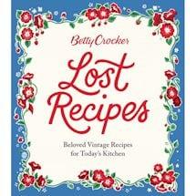 Betty Crocker Lost Recipes Cook Book