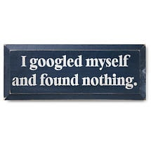 I GOOGLED MYSELF WALL PLAQUE