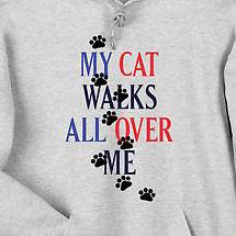 MY CAT WALKS ALL OVER ME HOODED SWEATSHIRT