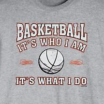 BASKETBALL - IT'S WHO I AM - IT'S WHAT I DO T-SHIRT