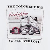 FIREFIGHTER - THE TOUGHEST JOBS YOU'LL EVER LOVE T-SHIRT