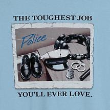 POLICE - THE TOUGHEST JOBS YOU'LL EVER LOVE T-SHIRT