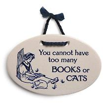 YOU CANNOT HAVE TOO MANY BOOKS OR CATS PLAQUE