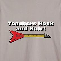TEACHERS ROCK AND RULE! SHIRT