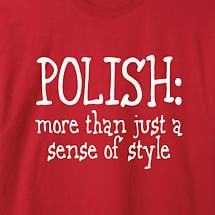 POLISH: MORE THAN JUST A SENSE OF STYLE SHIRT