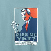 MISS ME YET GEORGE W. BUSH T-SHIRT