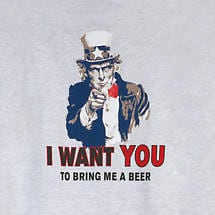 UNCLE SAM I WANT YOU TO BRING ME A BEER T-SHIRT