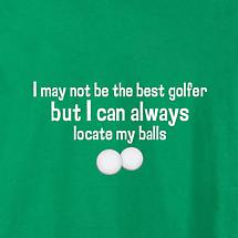 MAY NOT BE THE BEST GOLFER SHIRT