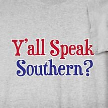 Y'ALL SPEAK SOUTHERN SHIRT