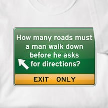 HOW MANY ROADS MUST A MAN WALK... SHIRT