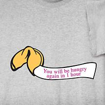 FORTUNE COOKIE YOU WILL BE HUNGRY SHIRT