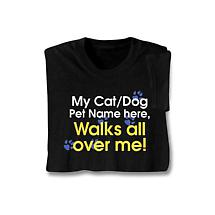 Personalized My Cat/Dog [Pet Name] Walks All Over Me Shirt