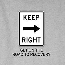 KEEP RIGHT RECOVERY SHIRT