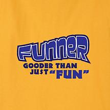 FUNNER - GOODER THAN JUST FUN SHIRT