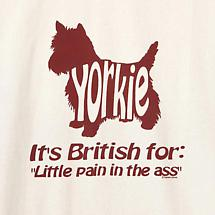 YORKIE - BRITISH FOR ... T-SHIRT