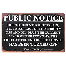 PUBLIC NOTICE LIGHT AT THE END OF THE TUNNEL METAL SIGN