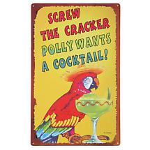 SCREW THE CRACKER POLLY WANTS A COCKTAIL METAL SIGN