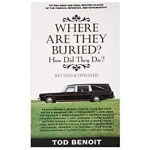 WHERE ARE THEY BURIED HOW DID THEY DIE BOOK
