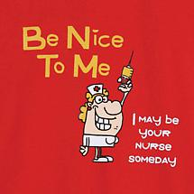 BE NICE TO ME NURSE T-SHIRT