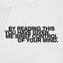 BY READING THIS YOU HAVE GIVEN ME BRIEF CONTROL OF YOUR MIND SHIRT