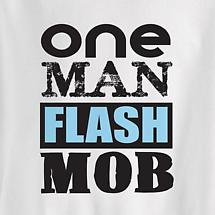 ONE MAN FLASH MOB SHIRT