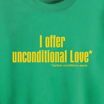 I OFFER UNCONDITIONAL LOVE SHIRT