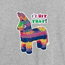 I'D HIT THAT PIÑATA SHIRT