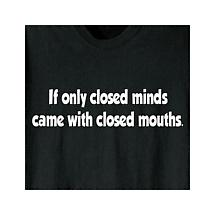 IF ONLY CLOSED MINDS T-SHIRT