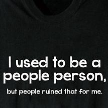 I USED TO BE A PEOPLE PERSON SHIRT