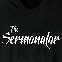 THE SERMONATOR SHIRT