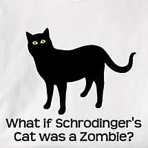 WHAT IF SCHRODINGER'S CAT WAS A ZOMBIE? SHIRT