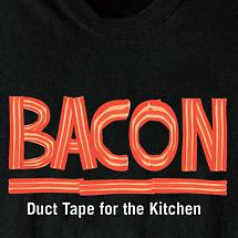 BACON IS DUCT TAPE SHIRT