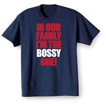 """Personalized In Our Family I'm The """"Bossy"""" One Shirts"""