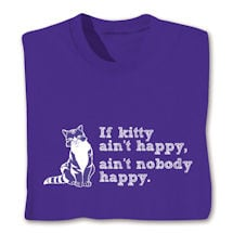 If Kitty Ain't Happy Shirts